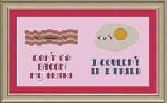 Don't go bacon my heart: nerdy bacon and eggs cross-stitch pattern. $3.00, via Etsy.