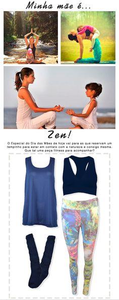 Minha Mãe É... Zen! | Presentes para o dia das mães. #moda #fitness #zen #getthelook #look #mãe #diadasmães #presente #lnl #looknowlook