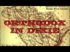 ▶ ORTHODOX IN DIXIE || A Documentary About Russian Orthodox South Carolina - YouTube