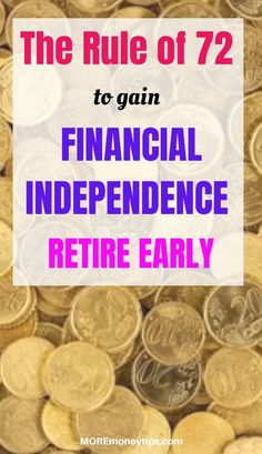 Keen to reach your F.I.R.E. sooner? Then you need to use the rule of 72. Explained in simple terms, you'll be able to use it to achieve your ultimate dream. Moremoneytips.com #financialindependence #retireearly #ruleof72 #finance