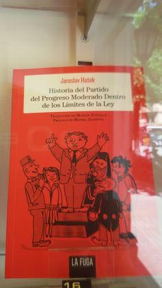 """""""Historia del Partido del Progreso Moderado Dentro de los Límites de la Ley"""". de Jaroslav Hasek. La Fuga."""