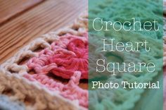 Crocheted Heart Square - Photo Tutorial Part 1