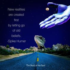 New realities are created first by letting go of old beliefs. The Book, Letting Go, Let It Be, Create, Quotes, Books, Movie Posters, Movies, Quotations