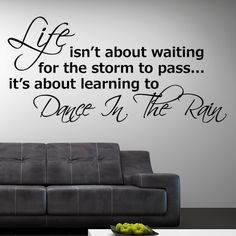 save of Life Isn't About Waiting for the Storm to Pass, It's about learning to Dance in the Rain Wall Sticker Decal Vinyl Art Quote on Wanelo Lighted Wine Bottles, Bottle Lights, Motivational Words, Inspirational Quotes, Family Quotes, Life Quotes, Passing Quotes, Rain Quotes, Wall Stickers Quotes