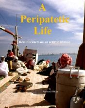 A Peripatetic Life by Raymond Walley - Temporarily FREE! @OnlineBookClub