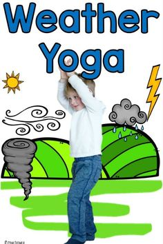 Weather activities! These yoga poses/movement ideas are perfect for a science unit, weather unit, or morning meeting. What an awesome way to combine learning and moving. The best part is the kids yoga poses are so easy that you don't have to know a thing about yoga to have fun and get in physical activity!