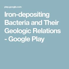 Iron-depositing Bacteria and Their Geologic Relations - Google Play