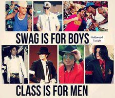 Class is for men,... men...like Michael Jackson! <3❤❤❤❤❤❤❤❤❤❤❤❤❤❤❤❤❤