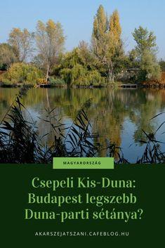 Csepeli Kis-Duna: Budapest legszebb Duna-parti sétánya? | Akarsz-e játszani? #budapest #magyarul Budapest, Us Travel, Hungary, Nevada, Travelling, To Go