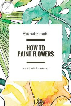 Good objects - Watercolor tutorial on how to paint flowers, easy step by step guide for beginners with some details about mixing colors and the result.