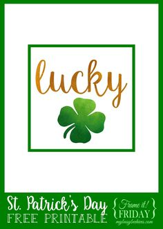 Lucky... a St. Patrick's Day free printable for {Frame it! Friday}
