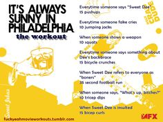 It's Always Sunny in Philadelphia…The Workout! Want to see more workouts like this? Follow us here for your favorite movies and tv shows! We take requests, too!