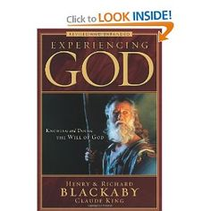 Experiencing God: Knowing and Doing the Will of God, Revised and Expanded [Paperback]  Henry Blackaby (Author), Richard Blackaby (Author), Claude King (Author)
