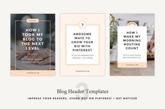 You have a way with words and your blog posts are literary gold – full of million dollar advice and inspiration that is unmistakable. Get the recognition you deserve on Pinterest and Instagram with these irresistibly pinnable blog header templates!