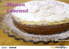 Manon je všecko, co neznal jsem dosud. Manon Lescaut, Vanilla Cake, Treats, Sweet, Recipes, Food, Sweet Like Candy, Candy, Goodies