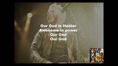 Chris Tomlin - Our God (Slideshow With Lyrics) - Music Videos