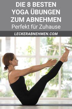 Abnehmen durch Yoga ist gesund, effektiv und perfekt für zuhause. Hier zeigen wir dir die 8 besten Yoga Übungen zum Abnehmen und erklären dir, warum diese Asanas den Fettabbau fördern. Fitness Workouts, Yoga Fitness, Fitness Tips, Health Fitness, Asana, Lose Lower Belly Fat, Yin Yoga, Yoga Routine, Yoga Videos