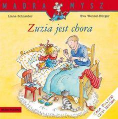 """Liane Schneider, Eva Wenzel-Bürger, """"Zuzia jest chora"""", przeł. Emilia Kledzik, Media Rodzina, Poznań 2014."""