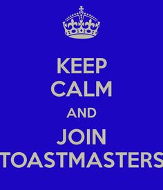 Toastmasters, Dad was a member for  a long time.  Public speaking was very important to him.