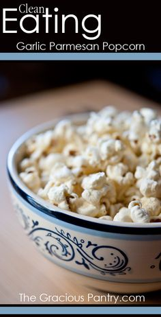 Clean Eating Garlic Parmesan Popcorn. #CleanEating #EatClean #CleanEatingRecipes