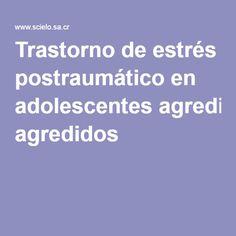 Trastorno de estrés postraumático en adolescentes agredidos