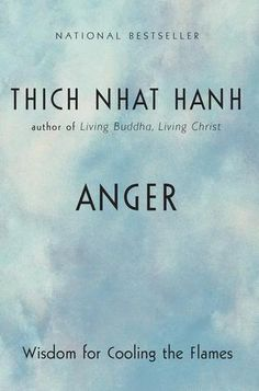 Anger: Wisdom for Cooling the Flames  #goodreads #books #recommendations www.amplifyhappinessnow.com