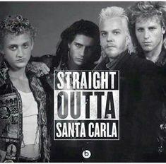 Straight outta Santa Carla