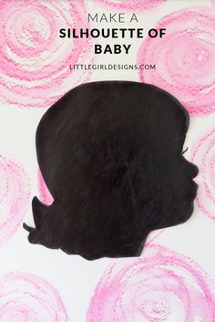 How to Make a Silhouette of Baby - the easiest tutorial you'll find on making a silhouette. If only I had known this technique before! littlegirldesigns.com