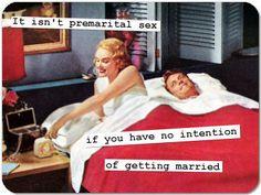 Not premarital sex.