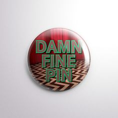 """Damn Fine Pin - 1"""" Pinback Button - Twin Peaks - David Lynch - Agent Cooper - From Exhumed Visions"""