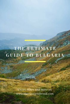 Your Guide To #Bulgaria