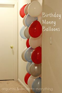 Birthday Money Balloons - Organize and Decorate Everything