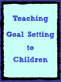 Our Goal Setting Pdf Can be Used by Children and Students of All Ages. Just Try It!! http://goalsforall.com