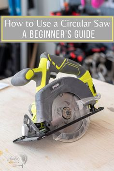 The perfect guide for beginners - how to use a circular saw with basics, tips, safety and how to set up! Beginner Woodworking Projects, Woodworking Plans, Circular Saw, Wood Working For Beginners, Being Used, Easy Diy, Safety, Kids, Inspiration