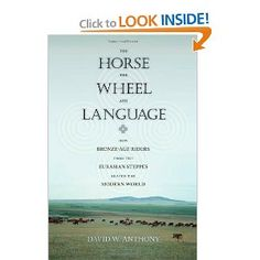 The Horse, the Wheel, and Language: How Bronze-Age Riders from the Eurasian Steppes Shaped the Modern World.  Roughly half the world's population speaks languages derived from a shared linguistic source known as Proto-Indo-European. But who were the early speakers of this ancient mother tongue, and how did they manage to spread it around the globe?