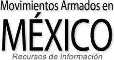 Inicio · Movimientos Armados en México: Recursos de Información