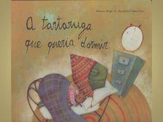 A tartaruga que queria dormir  Livro infantil de Roberto Aliaga e Alessandra Cimatoribus