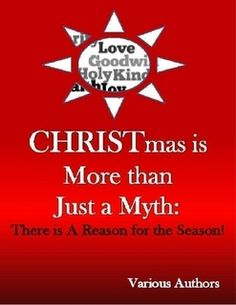 "Merry Christmas! It is with great pleasure that I present to you this gift of the 5th edition of ""CHRISTmas is More than Just a Myth: There is A Reason for the Season!"" Click on the link below to download a FREE copy of this Free Christmas E-book! Whether you are dealing this holiday season or looking for children's story to help your child understand the true meaning of Christmas, there is something for every member of the family in this FREE Christmas E-book."