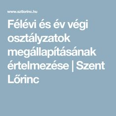 Félévi és év végi osztályzatok megállapításának értelmezése   Szent Lőrinc