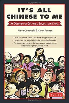 It's All Chinese to Me: An Overview of Culture & Etiquette in China