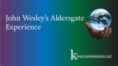 John Wesley and the Aldersgate Experience in kiwiconnexion