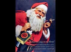 Insane Vintage Ads:  Santa endorses a Lucky Strikes Christmas!!  Puffin' his way down your chimney!