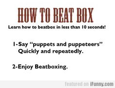 How To Beat Box  Just tryed this, IT WORKS
