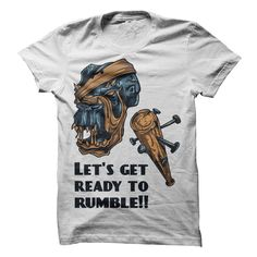 Lets Get Ready To Rumble! T-Shirts, Hoodies, Sweaters