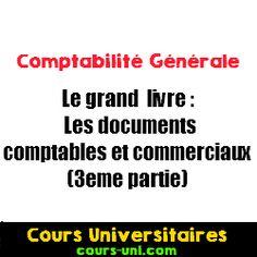 Le grand livre : Les documents comptables et commerciaux (3eme partie) | Cours Universitaires