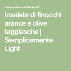 Insalata di finocchi arance e olive taggiasche   Semplicemente Light