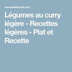 Légumes au curry légère - Recettes légères - Plat et Recette