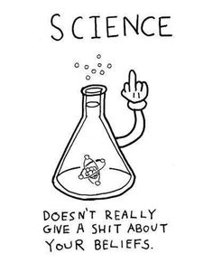 b3c4772e59d I'd like to give this to every creationist ever Science Geek, Science Quotes