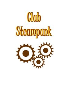 Steampunk Ideas for Teen Programs  http://lunanshee.blogspot.com/2012/05/teen-program-club-steampunk.html