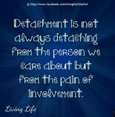 Discover and share Detachment Quotes. Explore our collection of motivational and famous quotes by authors you know and love. Great Quotes, Quotes To Live By, Me Quotes, Inspirational Quotes, Meaningful Quotes, Detachment Quotes, Life Lessons, Wise Words, Decir No